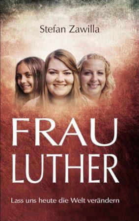 Stefan Zawilla - Frau Luther (Buchcover)